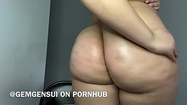 My gorgeous fat ass oiled up (clip)